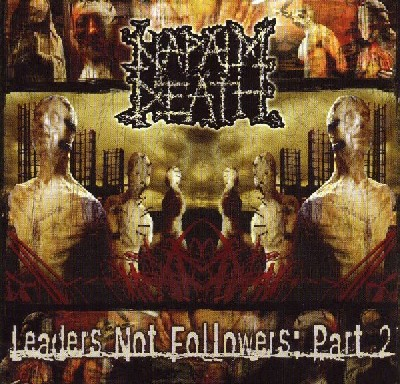 Napalm Death - Leaders Not Followers-Part 2 2004