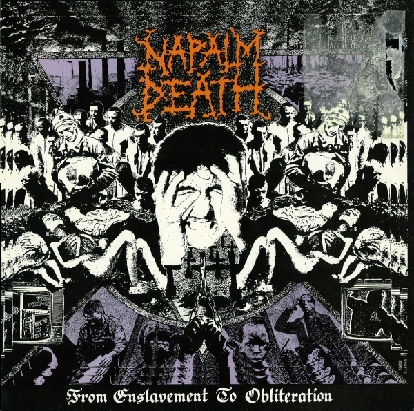 Napalm Death - From Enslavement To Obliteration 1988