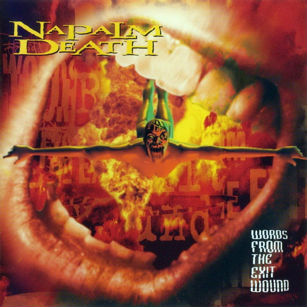 Napalm Death - Words From The Exit Wound 1998