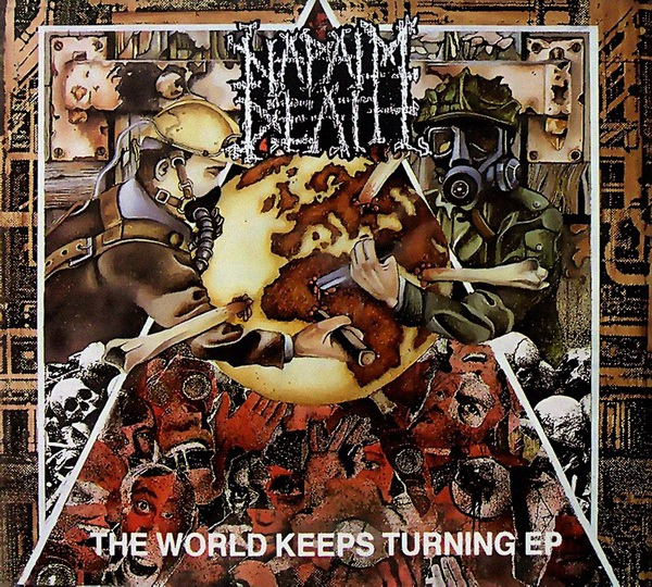 Napalm Death - The World Keeps Turning Ep 1992