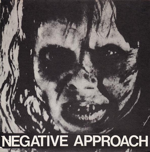 Negative Approach - Negative Approach 1982