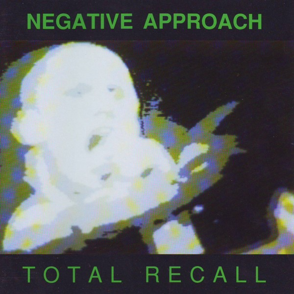 Negative Approach - Total Recall 1992