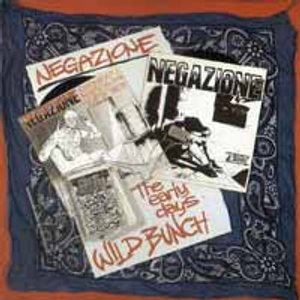 Negazione - The Early Days-Wild Bunch 1984