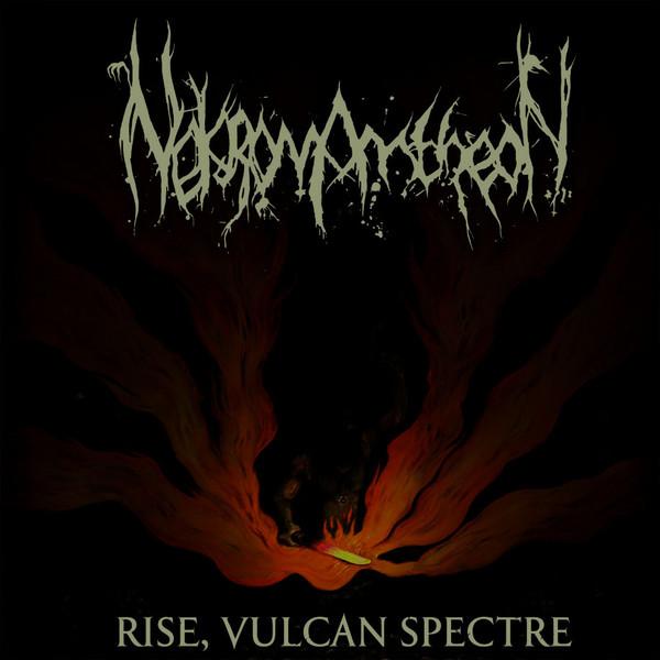 Nekromantheon - Rise, Vulcan Spectre - 2012
