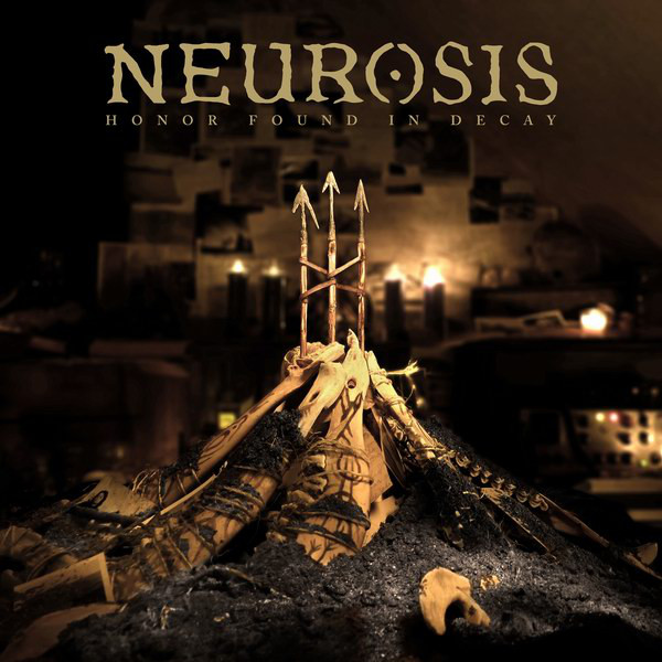 Neurosis - Honor Found In Decay - 2012