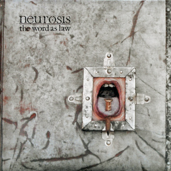 Neurosis - The Word As Law - 1990