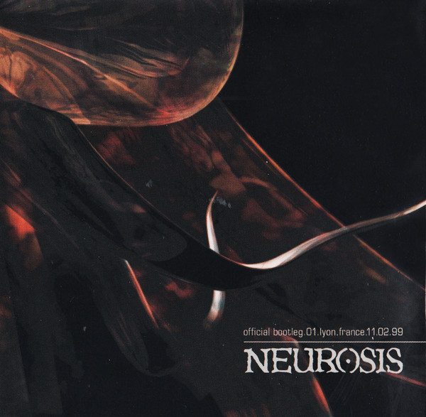 Neurosis - Official Bootleg.01.Lyon.France.11.02.99 - 2002