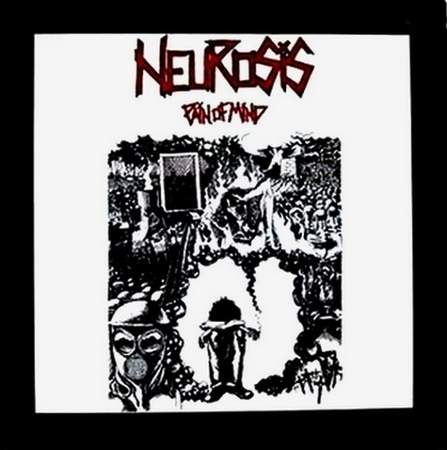 Neurosis - Pain Of Mind - 1987