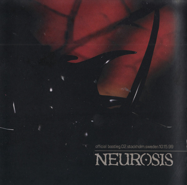 Neurosis - Official Bootleg.02.Stockholm.Sweden.10.15.99 - 2003