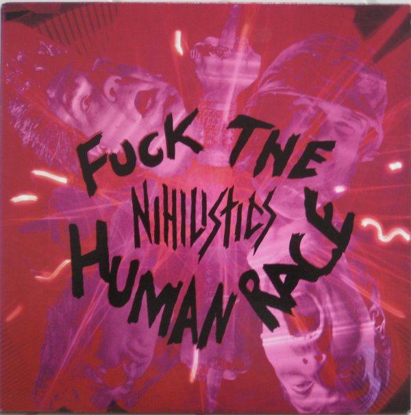Nihilistics - Fuck The Human Race 1990