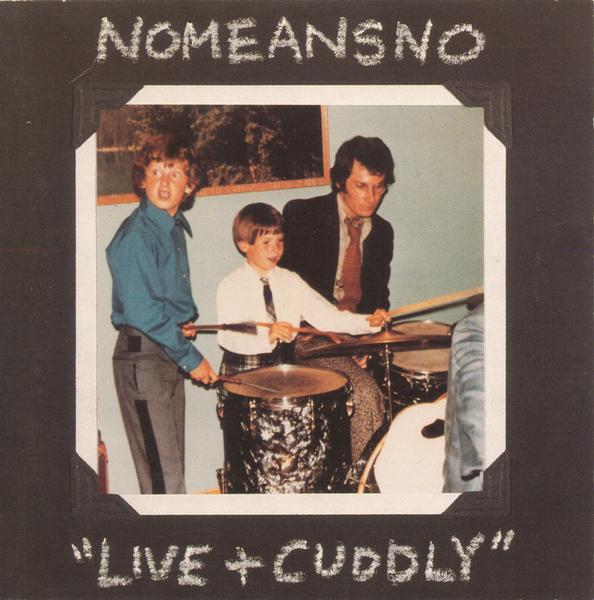 Nomeansno - Live And Cuddly 1991