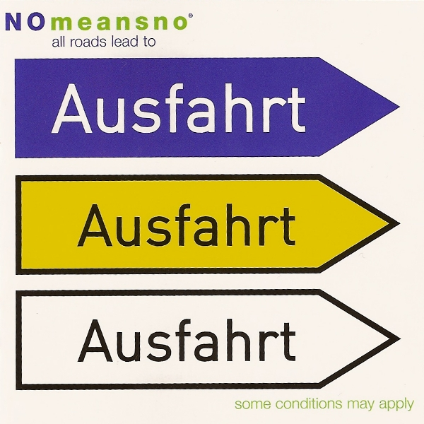 Nomeansno - All Roads Lead To Ausfahrt 2006