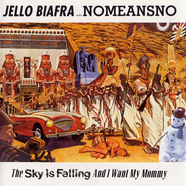 Nomeansno & Jello Biafra - The Sky Is Falling And I Want My Mommy 1991