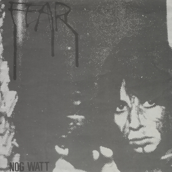 Nog Watt - Fear 1985