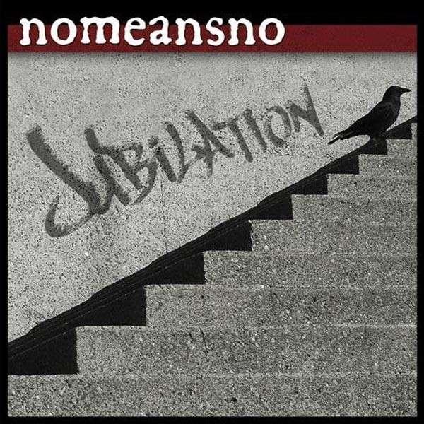 Nomeansno - Jubilation - 2013