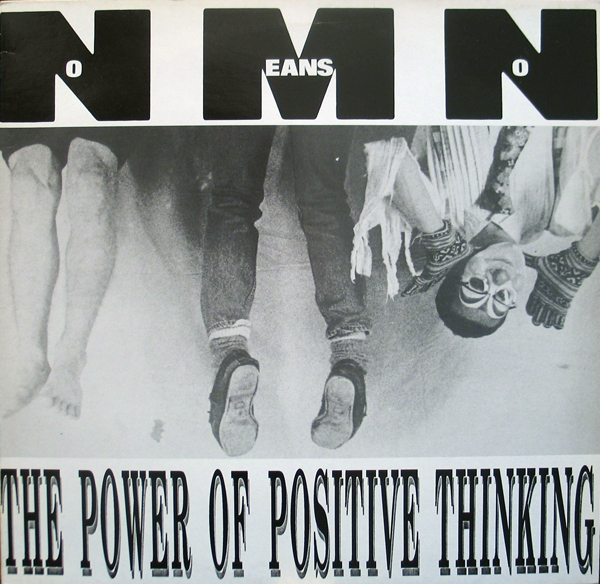 Nomeansno - The Power Of Positive Thinking 1990