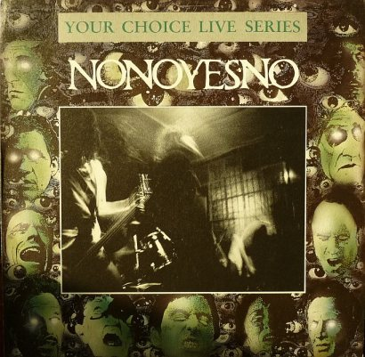 Nonoyesno - Your Choice Live Series 1991