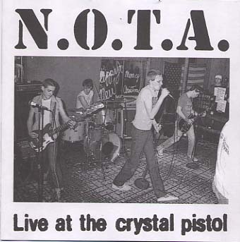 N.O.T.A. - Live At The Crystal Pistol - 1983