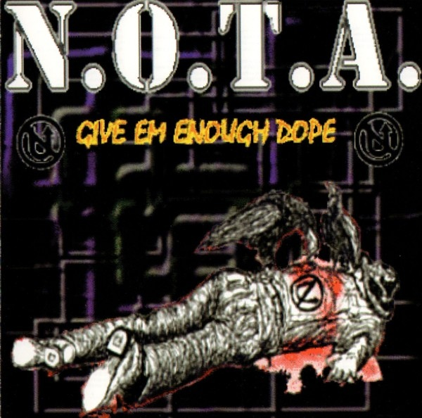 N.O.T.A. - Give 'Em Enough Dope - 1996