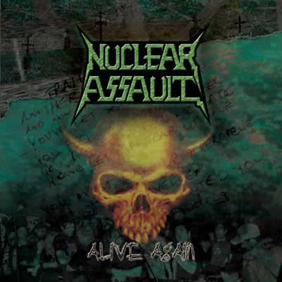 Nuclear Assault - Alive Again 2003