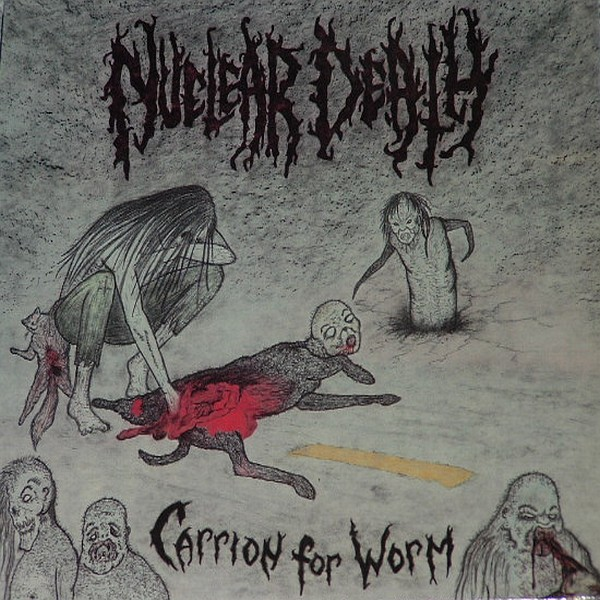 Nuclear Death - Carrion For Worm 1991