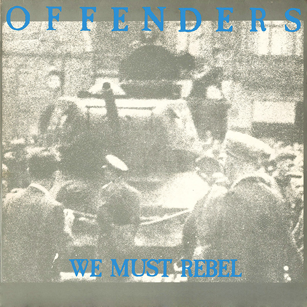 Offenders - We Must Rebel 1984