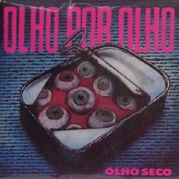 Olho Seco - Olho Por Olho 1989