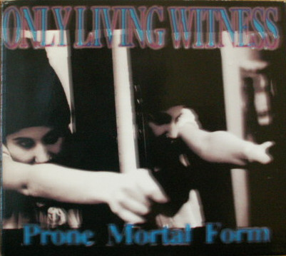 Only Living Witness - Prone Mortal Form - 1993