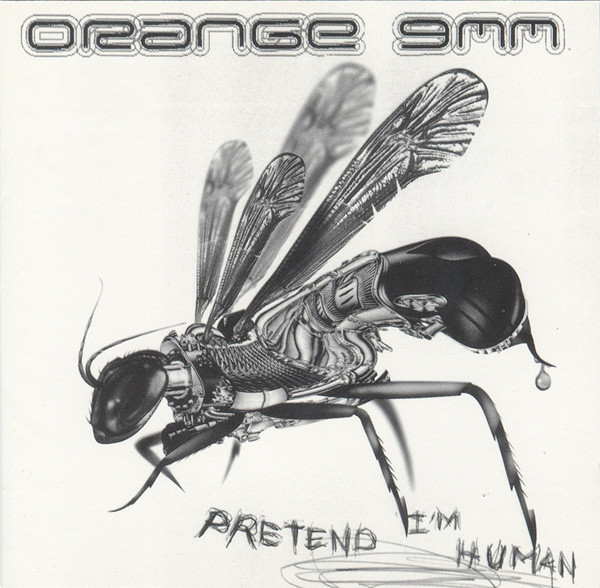 Orange 9mm - Pretend I'm Human - 1999