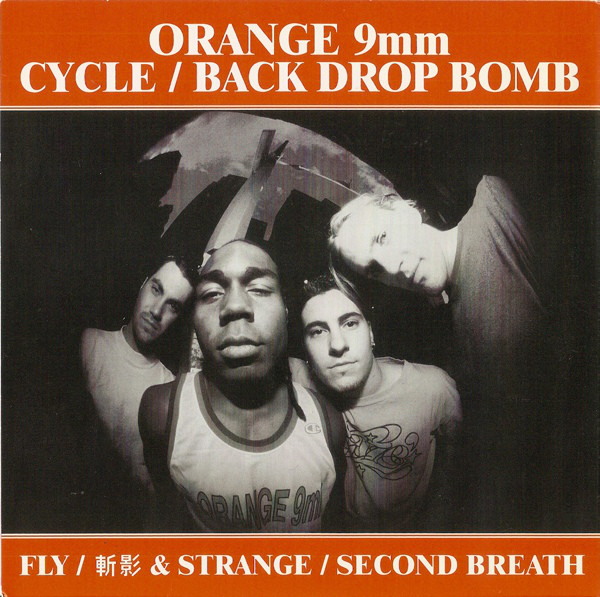 Orange 9mm, BACK DROP BOMB, Cycle - Fly / 斬影 / Strange / Second Breath - 1997
