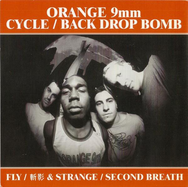 Orange 9mm, BACK DROP BOMB, Cycle - Fly / 斬影 / Strange / Second Breath - 1997