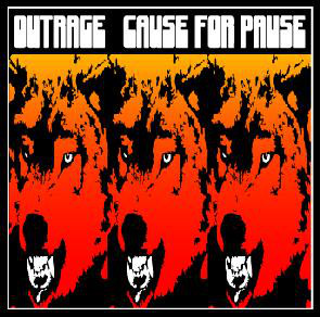 Outrage - Cause For Pause - 2004