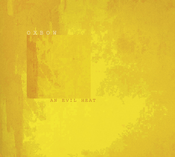 Oxbow - An Evil Heat 2002