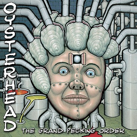 Oysterhead - The Grand Pecking Order - 2002