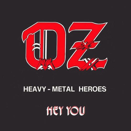 Oz - Heavy - Metal Heroes / Hey You - 1982