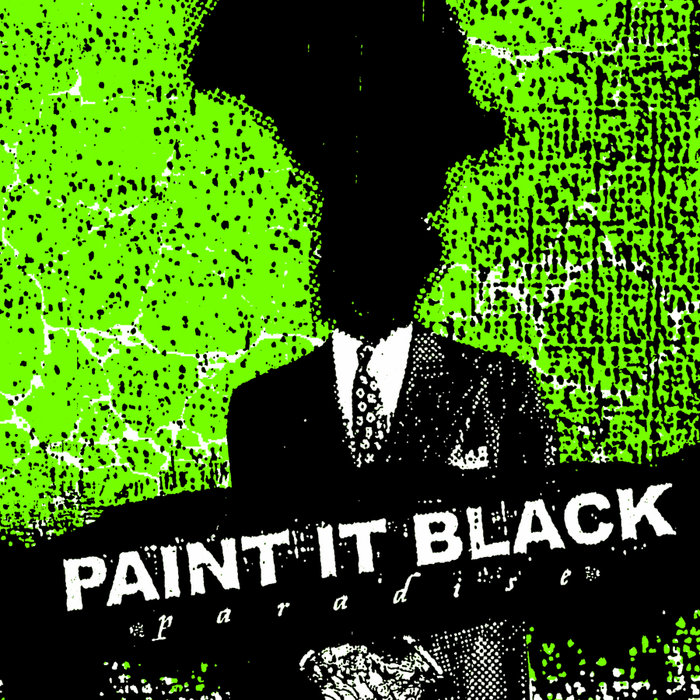 Paint It Black - Paradise - 2005