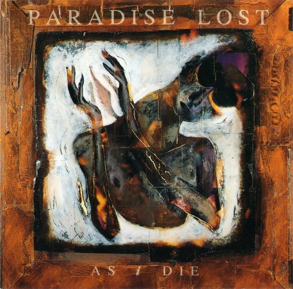 Paradise Lost - As I Die - 1992
