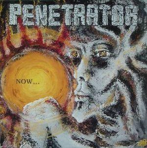 Penetrator - Now... - 1990
