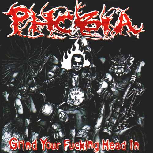Phobia - Grind Your Fucking Head In - 2004
