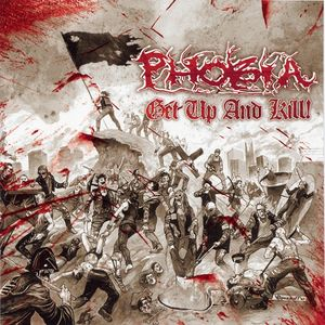Phobia - Get Up And Kill ! - 2004
