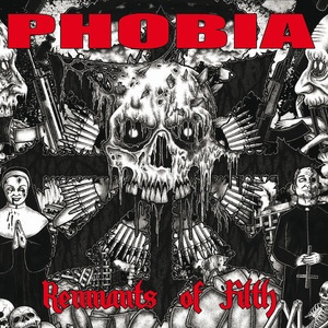 Phobia - Remnants Of Filth - 2012