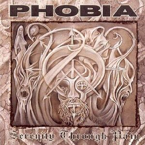 Phobia - Serenity Through Pain - 2001