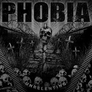 Phobia - Unrelenting - 2010