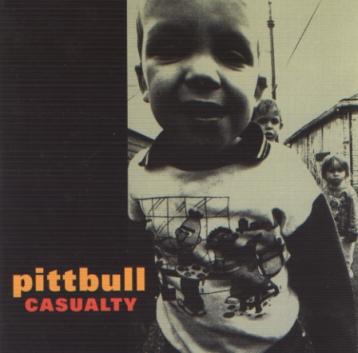 Pittbull - Casualty 1993