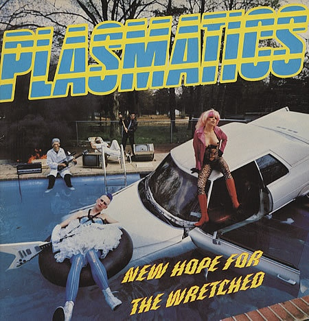 Plasmatics - New Hope For The Wretched - 1980