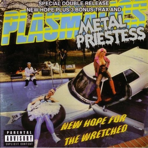 Plasmatics - New Hope For The Wretched / Metal Priestess - 1980/1981