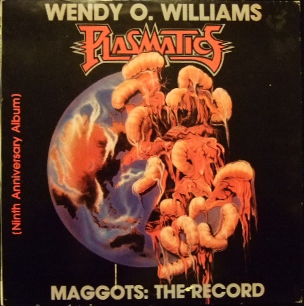Plasmatics, Wendy O. Williams - Maggots: The Record - 1987