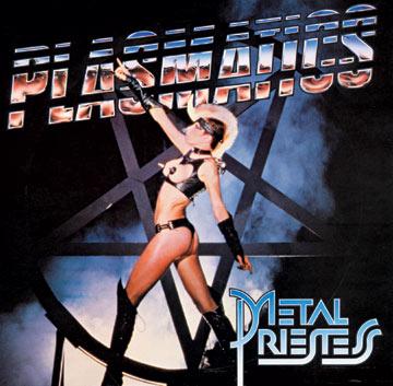 Plasmatics - Metal Priestess - 1981