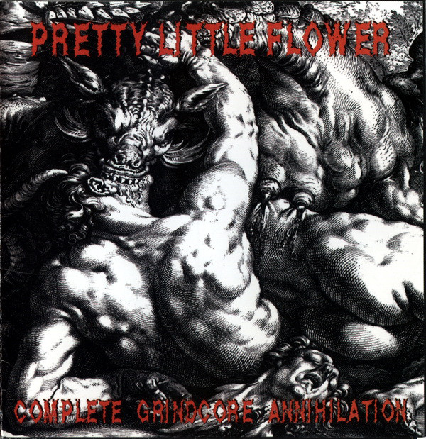 Pretty Little Flower - Complete Grindcore Annihilation - 2006