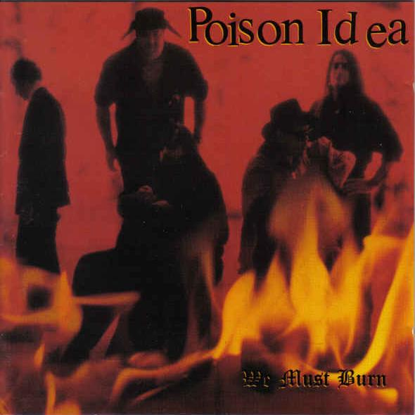 Poison Idea - We Must Burn 1993